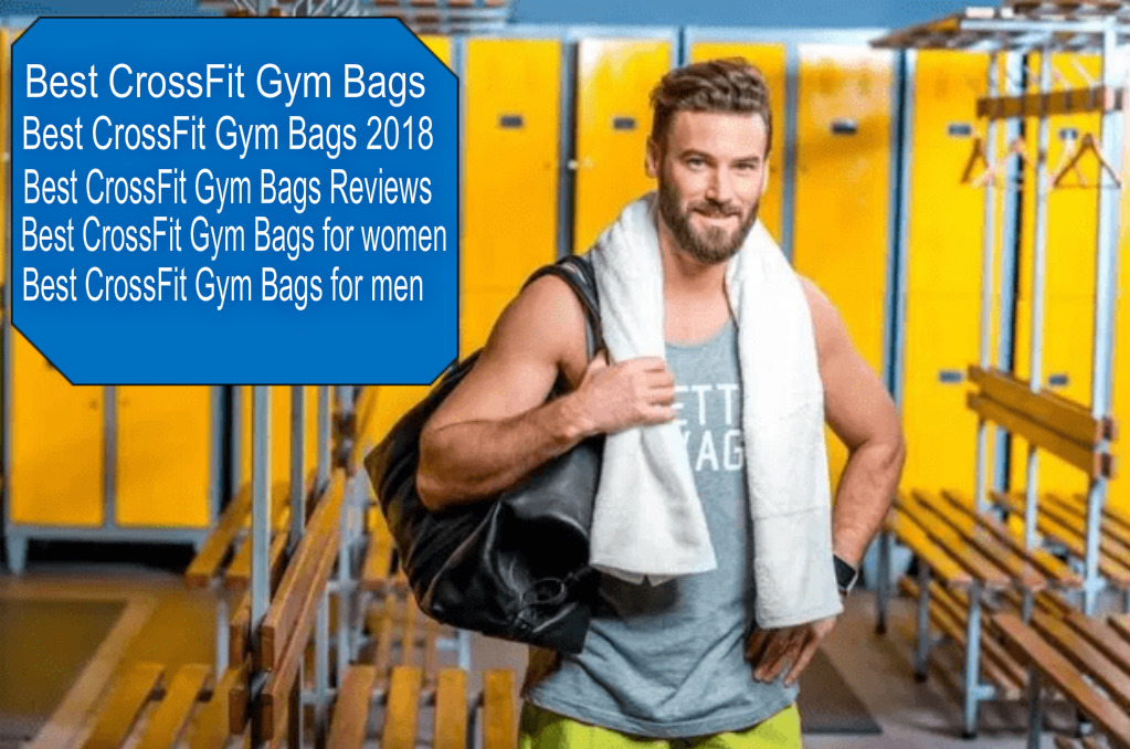 Best CrossFit Gym Bags 2018